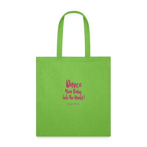 Dance your baby into the world option + dance - Tote Bag