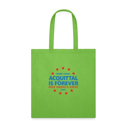Acquittal Is Forever Trump 2020 - Tote Bag