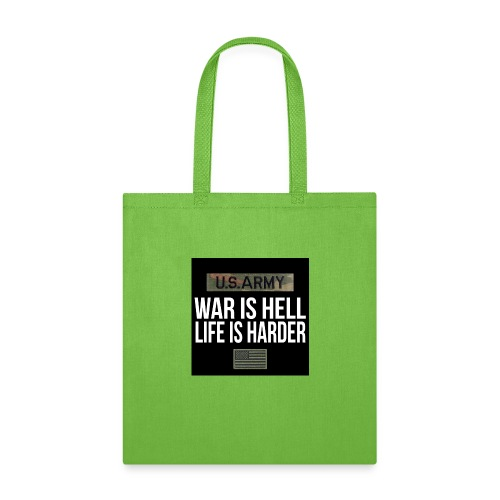 War Is Hell Life Is Harder - Tote Bag