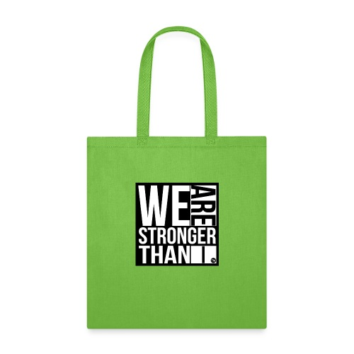 We Are Stronger Than I - Tote Bag