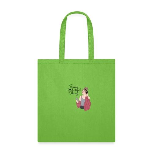 Speak Beautiful Things - Tote Bag