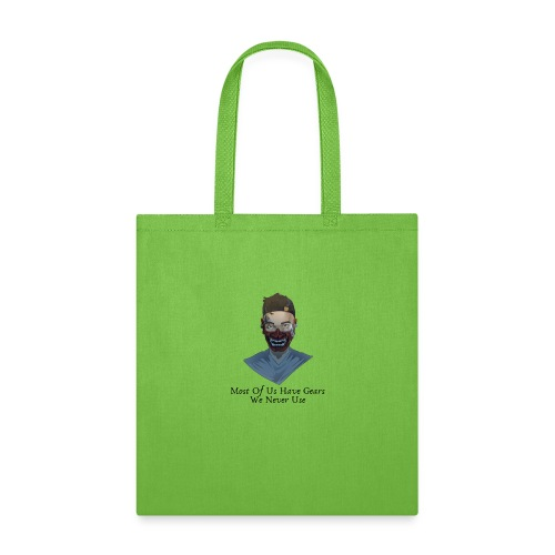 Most Of Us Have Gears We Never Use - Tote Bag