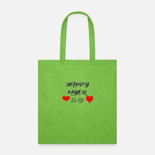 happy labor day - Tote Bag