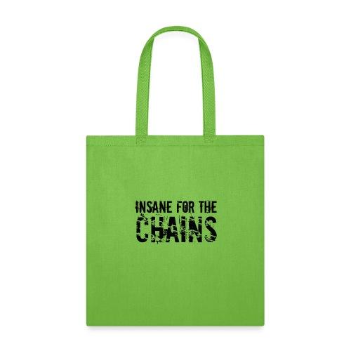 Insane For the Chains Disc Golf Black Print - Tote Bag