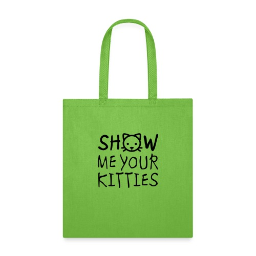 Show Me Your Kitties Mug - Tote Bag