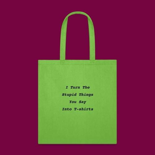 Turn Stupid - Tote Bag