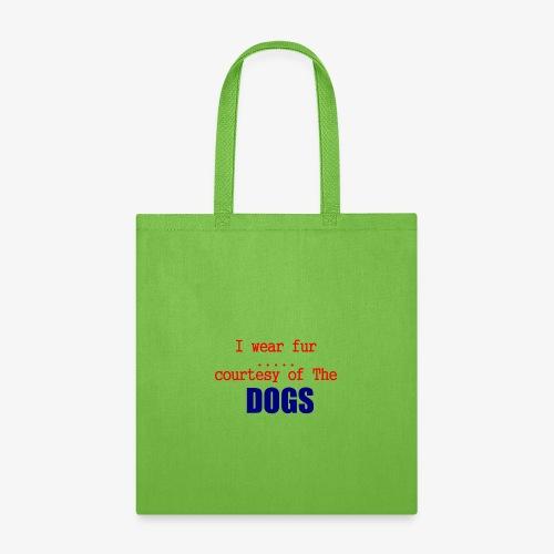 i wear fur - Tote Bag