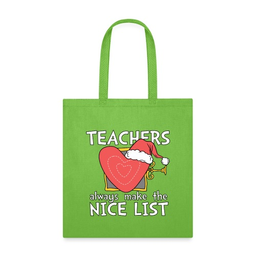 Teachers Always Make the Nice List Christmas Tee - Tote Bag