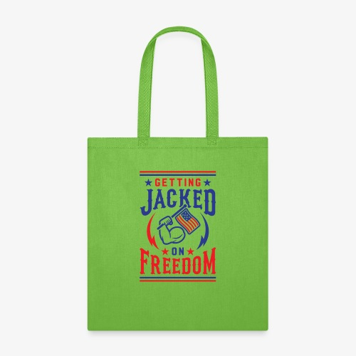 Getting Jacked On Freedom - Tote Bag