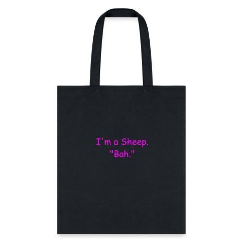 I'm a Sheep. Bah. - Tote Bag