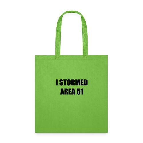 I stormed Area 51 - Tote Bag