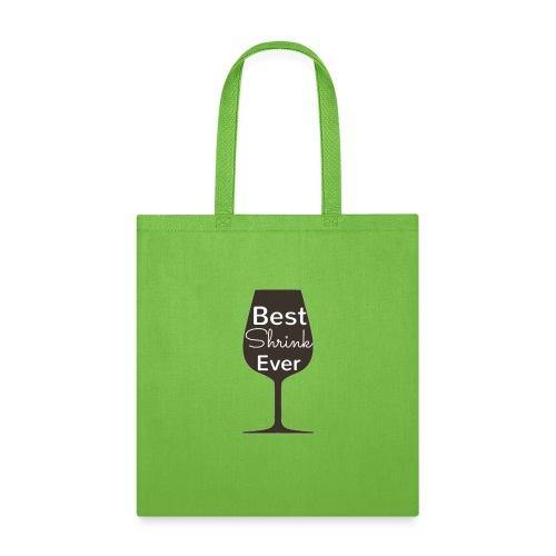 Alcohol Shrink Is The Best Shrink - Tote Bag