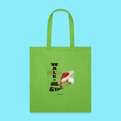WALK IN HIS STEPS - Tote Bag