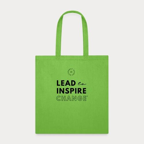 Lead. Inspire. Change. - Tote Bag