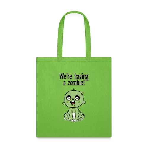 We're Having A Zombie! - Tote Bag