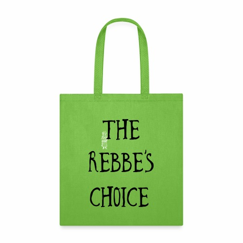 The Rebbe s Choice WH - Tote Bag