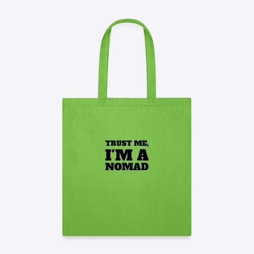 Trust me I'm a Nomad - Tote Bag