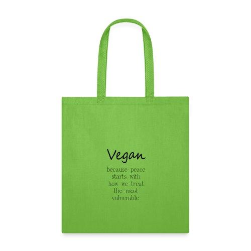 Vegan Because: Peace - Tote Bag