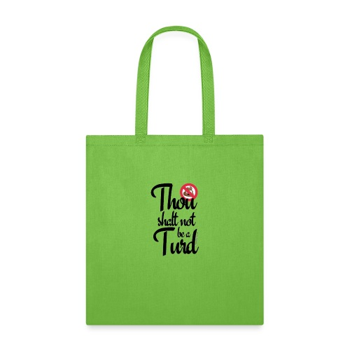 Thou Shalt Not Be a Turd - Tote Bag