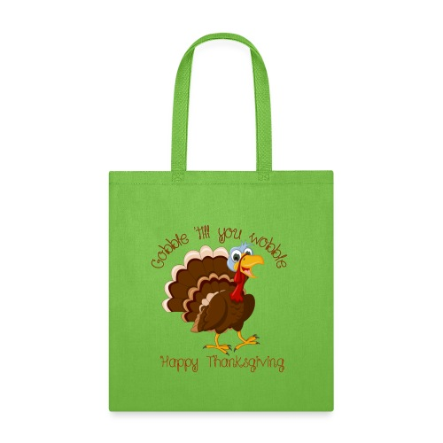 Gobble till you wobble - Tote Bag