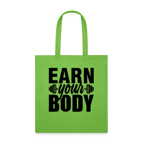 Earn your body - Tote Bag