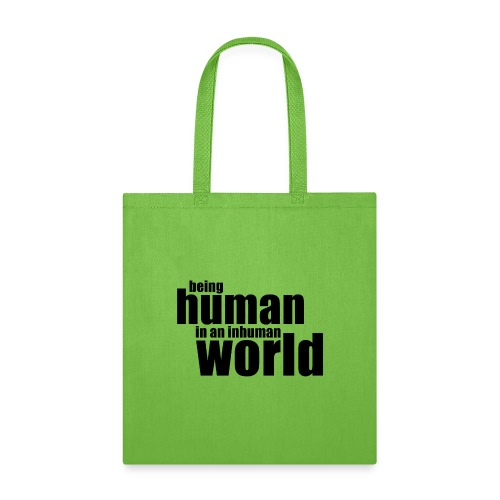 Being human in an inhuman world - Tote Bag