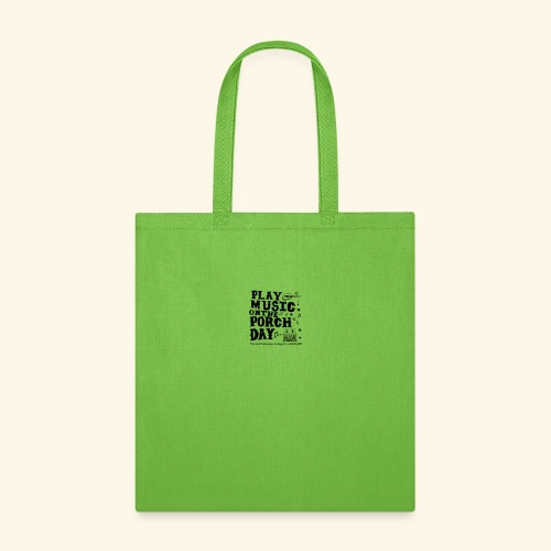 PLAY MUSIC ON THE PORCH DAY - Tote Bag