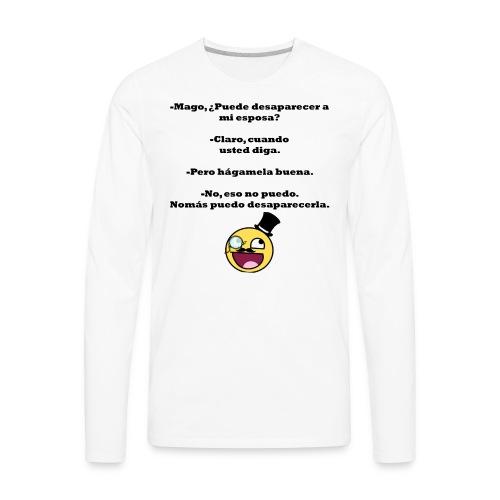 hagamela buena - Men's Premium Long Sleeve T-Shirt