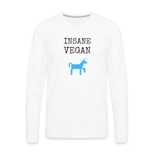 INSANE VEGAN (+Unicorn) - Men's Premium Long Sleeve T-Shirt