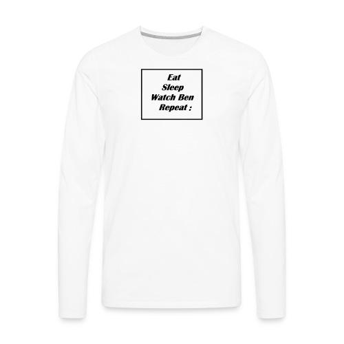 eat sleep watch Ben repeat - Men's Premium Long Sleeve T-Shirt
