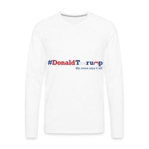 #DonaldTeerump - Men's Premium Long Sleeve T-Shirt