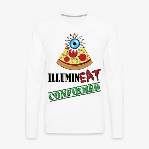 Illuminati / IlluminEAT CONFIRMED! - Men's Premium Long Sleeve T-Shirt