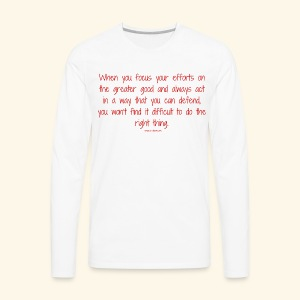 focus on the greater good - Men's Premium Long Sleeve T-Shirt