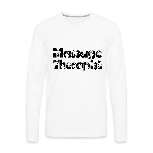 Funny Massage Therapist Shirt Massage Therapy Tee - Men's Premium Long Sleeve T-Shirt