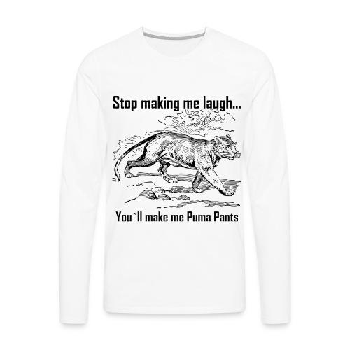 Stop Making me Laugh - Men's Premium Long Sleeve T-Shirt