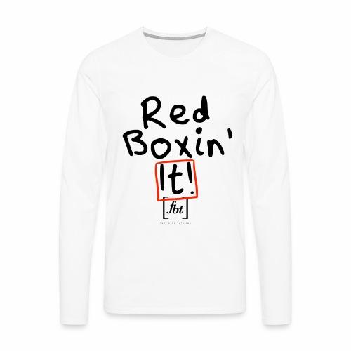 Red Boxin' It! [fbt] - Men's Premium Long Sleeve T-Shirt