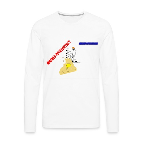 MASHEDDDD POTATOESSS - Men's Premium Long Sleeve T-Shirt