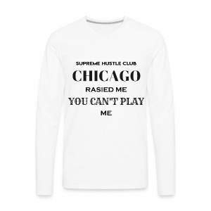 Chicago Rasied me - Men's Premium Long Sleeve T-Shirt