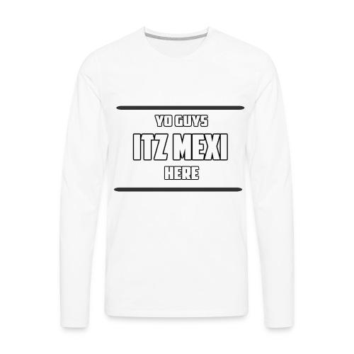 Itz Mexi - Men's Premium Long Sleeve T-Shirt