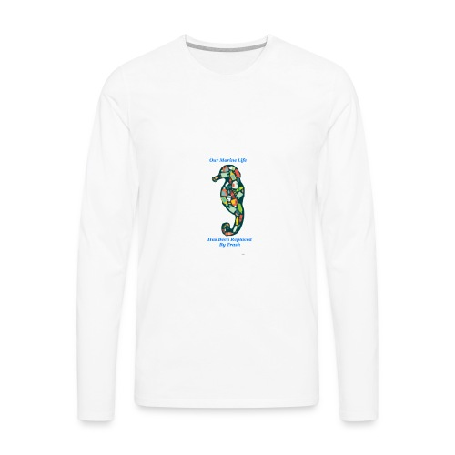 Our Marine Life Has Been Replaced By Trash - Men's Premium Long Sleeve T-Shirt