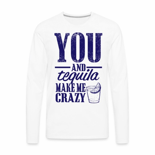 09 you and tequila copy - Men's Premium Long Sleeve T-Shirt