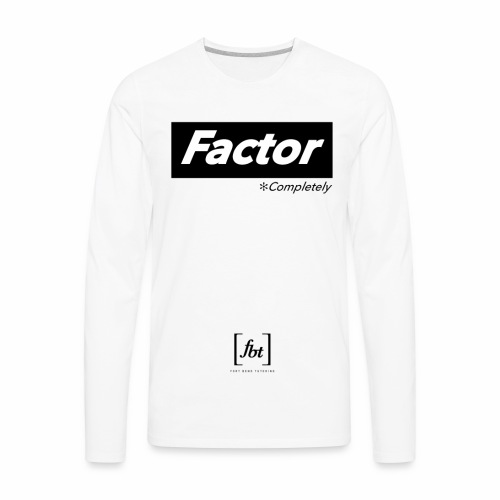Factor Completely [fbt] - Men's Premium Long Sleeve T-Shirt