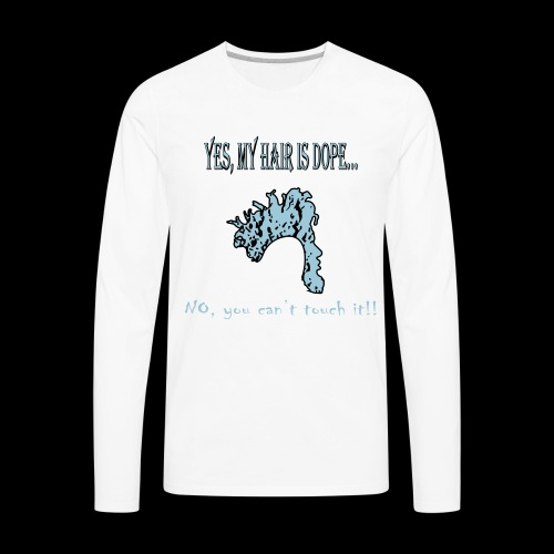 Dope Hair Shirt - Men's Premium Long Sleeve T-Shirt