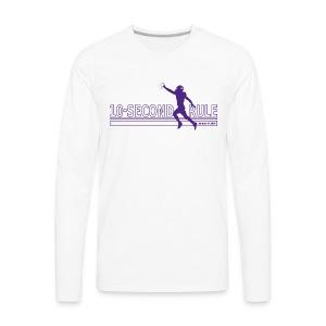 10 Second Rule (January 14, 2018) - Men's Premium Long Sleeve T-Shirt