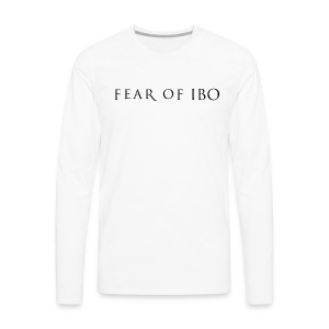 FEAR OF IBO - Men's Premium Long Sleeve T-Shirt