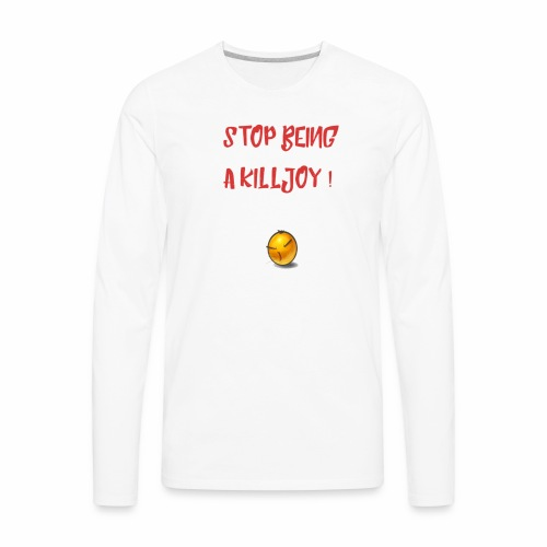 No Killjoy - Men's Premium Long Sleeve T-Shirt