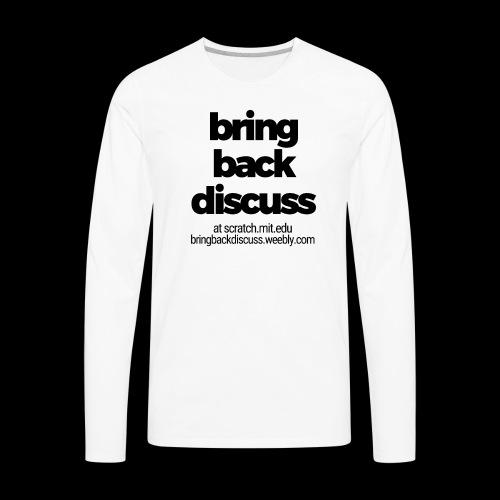 Bring Back Discuss - Classic Black & White Style - Men's Premium Long Sleeve T-Shirt