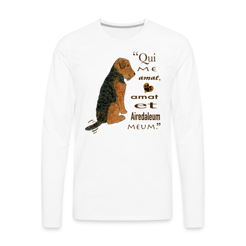 Love Me, Love My Airedale - Men's Premium Long Sleeve T-Shirt