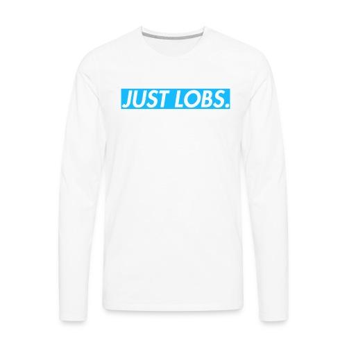 Just Lobs. Original - Men's Premium Long Sleeve T-Shirt