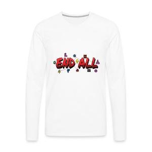 END ALL - Men's Premium Long Sleeve T-Shirt